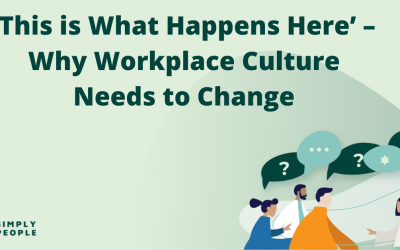 'This is What Happens Here' – Why Workplace Culture Needs to Change