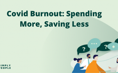 Covid Burnout: Spending More, Saving Less