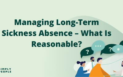 Managing Long-Term Sickness Absence – What Is Reasonable?