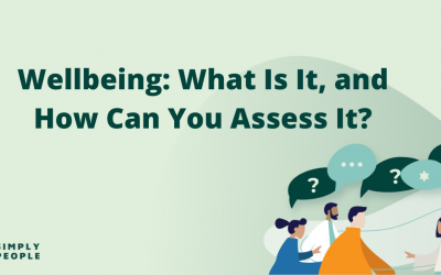 Wellbeing: What Is It, and How Can You Assess It?