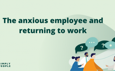 The anxious employee and returning to work
